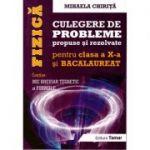 Fizica - Culegere de probleme propuse si rezolvate pentru clasa a X-a si bacalaureat EDITIE COMPLETA ( editura: Tamar, autor: Mihaela Chirita, ISBN 9786068010533 )