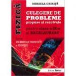 Fizica - Culegere de probleme propuse si rezolvate pentru clasa a IX-a si bacalaureat EDTIE COMPLETA ( editura: Tamar, autor: Mihaela Chirita, ISBN 9786068010526 )