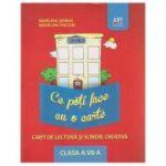 Ce poti face cu o carte, Caiet de lectura si scriere creativa clasa a VII -a ( Editura: Art Grup Editorial, Autor: marilena Serban, Madalina Vincene ISBN 9786067100341 )