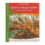 Specii de arbusti fructiferi in gradini si plantatii comerciale ( Editura: Casa, Autor: Kovacs Szilvia ISBN 978-606-8527-84-0 )