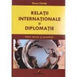 Relatii internationale si diplomatie ( Editura: Universitara, Autor: Elena Chirita ISBN 978-606-28-0425-1 )