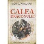 Calea Dragonului ( Editura: Paladin, Autor: Daniel Abraham ISBN 9786068673172 )