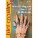 Bijuterii elegante din sarma de aluminiu ( idei creative nr 123 ) ( Editura Casa, Autor: Elke Eder ISBN 978-606-787-015-2)