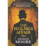 The Holmes Affair ( Autor: Graham Moore ISBN 978-1-846-05810-3 )