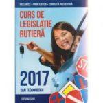 Curs de legislatie rutiera 2017 ( Editura: Shik, Autor: Dan Teodorescu ISBN 978-973-8924-52-9 )