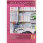 Eseul argumentativ pentru Bacalaureat ( Editura: Booklet, Autor: Maria Boghici, Corina Chelbuta-Ban, Alina Hristea, Catalina Stoica ISBN 978-606-590-471-2 )