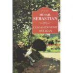 Cum am devenit huligan ( Editura: Cartex, Autor: Mihail Sebastian ISBN 978-606-8023-71-7 )