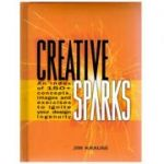 Creative Sparks ( Editura: Outlet - carte limba engleza, Autor: Jim Krause, ISBN: 0-7153-1735-0 )