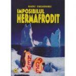 Imposibilul hermafrodit ( Editura: Miracol, Autor: Radu Theodoru ISBN 973-9315-54-2 )