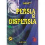 Persia si dispersia ( Editura: Miracol, Autor: Alexandru Ciobanu ISBN 978-9315-55-0 )