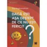 Daca esti asa destept, de ce nu esti fericit? ( Editura: Niculescu, Autor: Raj Raghunathan ISBN 978-606-38-0067-2 )