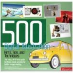 500 Digital Illustration Hints, Tips and Techniques ( Compiled by: Luke Herriott, Editura: Outlet - carte limba engleza ISBN 978-2-88893-086-0 )