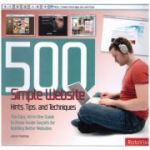 500 Simple Website. Hints, Tips, and Techniques ( Editura: Outlet - carte limba engleza, Autor: Jamie Freeman ISBN 978-2-940378-32-6 )
