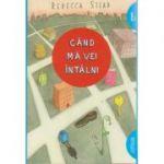 Cand ma vei intalni ( Editura: Arthur, Autor: Rebecca Stead ISBN 978-606-788-147-9 )