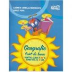 Geografie Caiet de lucru pentru clasa a IV-a Semestrul al II-lea ( Editura: Art Grup Editorial, Autor: Carmen Camelia Radulescu ISBN 9786067103755 )