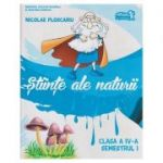 Stiinte ale naturii clasa a IV-a Semestrul I + CD ( Editura: Art Grup Editorial, Autor: Nicolae Ploscariu ISBN 978-606-710-430-1 )
