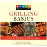 Grilling Basics. A Step-by-Step Guide to Delicious Recipes ( Editura: Outlet - carte limba engleza, Autor: Linda Jonson Larsen ISBN 9781599215082 )
