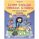 Learn English through Stories. Gramatica si vocabular. Teste Clasele 5-6 ( Editura: Carminis, Autor: Loredana Ivan ISBN 978-973-123-329-1)
