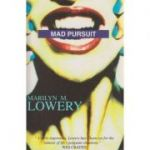 Mad pursuit ( Editura: Outlet - carte in limba engleza, Autor: Marilyn M. Lowery ISBN 1-874509-78-6 )