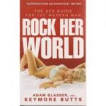 Rock her world ( Editura: Outlet - carte limba engleza, Autor: Adam Glasser ISBN 978-0-09-193541-2 )