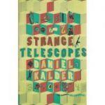 Strange Telescopes ( Editura: Boon Books, Autor: Daniel Kalder ISBN 978-0-571-23123-2 )