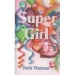 Super Girl ( Editura: Outlet - carte limba engleza, Autor: Ruth Thomas ISBN 978-0-571-23063-1 )