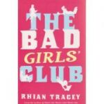 The bad girls club ( Editura: Outlet - carte limba engleza, Autor: Rhian Tracey ISBN 0-7475-7567-3 )