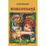 Morcoveata ( Editura: Cartex, Autor: Jules Renard ISBN 978-973-104-502-3 )