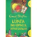 Lumea din copacul departarilor ( Editura: Arthur, Autor: Enid Blyton ISBN 978-606-788-107-3 )