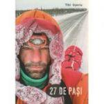 27 de pasi ( Autor: Tibi Useriu ISBN 9789730233872 )