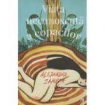 Viata necunoscuta a copacilor ( Editura: Curtea Veche, Autor: Alejandro Zambra ISBN 978-606-588-968-2 )