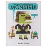 Domnisoara invatatoare e un monstru! ( Editura: Arthur, Autor: Peter Brown ISBN 9786067881233)