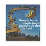 Noapte buna, noapte buna, santier sub clar de luna ( Editura: Art Grup Editorial, Autor(i): Sherry Duskey Rinker, Tom Lichtenheld ISBN 978-606-788-178-3 )