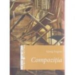 Compozitia ( Editura: Casa, Autor: Konig Frigyes ISBN 978-606-787-029-9 )