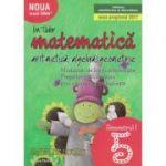 Initiere 2017 Matematica pentru clasa a 5 a caiet de lucru Semestrul 1 ( Editura: Paralela 45, Autor: Ion Tudor ISBN 9789734725939 )