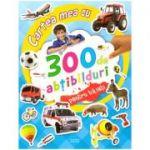 Cartea mea cu 300 de abtibilduri pentru baieti ( editura: Flamingo Junior, ISBN 978-606-8555-24-9 )