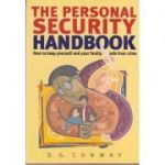 The Personal Security Handbook ( Editura: Boon Books, Autor: D. G. Conway ISBN 1-84528-056-3 )