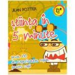 Stiinta in 5 minute. Peste 100 de experimente rapide pentru copii ( editura: Paralela 45, Autor: Jean Potter, ISBN 9789734722617 )