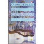 Arta contemporana: istorie si geografie ( Editura: Vellant, Autor: Catherine Millet ISBN 978-606-980-013-3 )