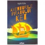 Aventurile piratului Ket ( editura: Arthur, autor: Alis Popa ISBN 9786067882643)