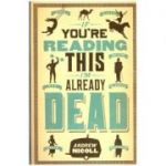 If you re reading this i m already dead ( Editura: Outlet - carte limba engleza, Autor: Andrew Nicol ISBN 9780857384935 )