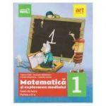Matematica si explorarea mediului: clasa I semestrul II Caiet de lucru ( Editura: Art Grup editorial, Autori: Tudora Pitila, Cleopatra Mihailescu ISBN 978-606-8954-00-4 )