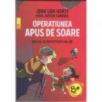Biroul de investigatii nr. 2: Operatiunea Apus de Soare ( Editura: Paralela 45, Autori: Horst Jorn Horst, ISBN 9789734726592 )