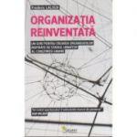 Organizatia reiventata. Un ghid pentru crearea organizatiilor inspirate de stadiul urmator al constiintei umane ( Editura: Vellant, Autor: Frederic Laloux, ISBN 978-606-8642-54-3 )