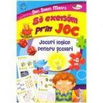 Sa exersam prin joc: jocuri logice pentru scolari ( editura: Aramis, autor: Dan Sorin Manea ISBN 978-606-706-555-8 )