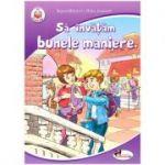 Sa invatam bunele maniere ( editura: Aramis, autori: Bojana Matijevic si Milica Jovanovic ISBN 978-606-706-596-1 )