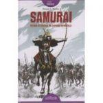 Samurai. Razboi si onoare in Japonia Medievala ( Editura: ART Grup editorial, Autor: Pamela S. Turner, ISBN 978-606-788-229-2 )