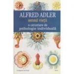 Sensul vieții: o cercetare de psihologie individuala ( Editura: Cartex, Autor: Alfred Adler, ISBN 978-606-8893-03-7 )