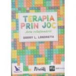 Terapia prin joc. Arta relationarii ( Editura: For You, Autor: Garry L. Landreth, ISBN 9786066391511 )