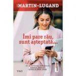 Imi pare rau, sunt asteptata ( Editura: Trei, Autor: Agnès Martin-Lugand, ISBN 978-606-400-091-0 )